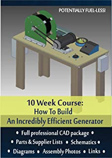 10 Week Course: How to Build an Incredibly Efficient Generator