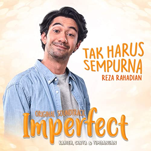 Tak Harus Sempurna Ost Film Imperfect Karier Cinta Timbangan By Reza Rahadian On Amazon Music Amazon Com