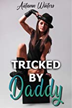 Tricked by Daddy (Taboo Shorts Book 5)