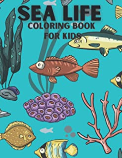 Sea Life Coloring Book for Kids: Life Under The Sea . A Fantastic Collection Of Sea Coloring Book for Kids, Fun Shark, Dol...