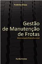 Gestão de Manutenção de Frotas: Orientado pela Eficácia Funcional (Portuguese Edition)