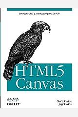 HTML5 Canvas (Anaya Multimedia/O¿Reilly) (Spanish Edition) Paperback
