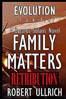 Evolution of a Killer - Family Matters