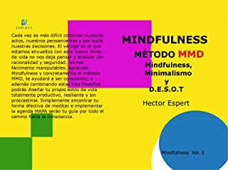 Método MMD: Mindfulness, Minimalismo y D.E.S.O.T (Método MMD (Mindfulness) nº 1) (Spanish Edition)