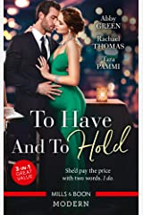To Have And To Hold/Married for the Tycoon's Empire/Married for the Italian's Heir/Married for the Sheikh's Duty (Brides for Billionaires Book 1) Kindle Edition