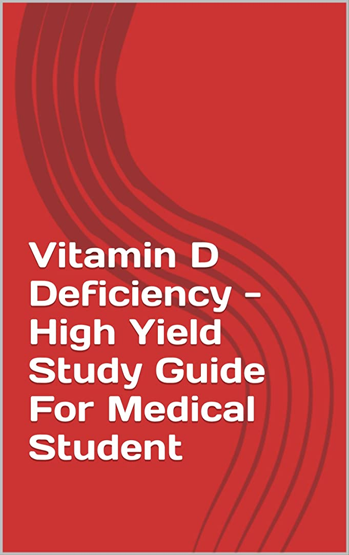 フィットネス生じる半導体Vitamin D Deficiency - High Yield Study Guide For Medical Students (English Edition)
