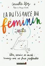 Livres La puissance du féminin : Libre, sereine et sacrée : renouez avec vos forces profondes PDF