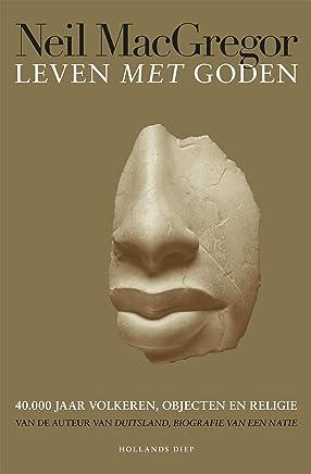 Leven met goden: 40.000 jaar volkeren, objecten en religie