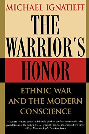 The Warriors Honor by Ignatieff (31-Oct-1998) Paperback