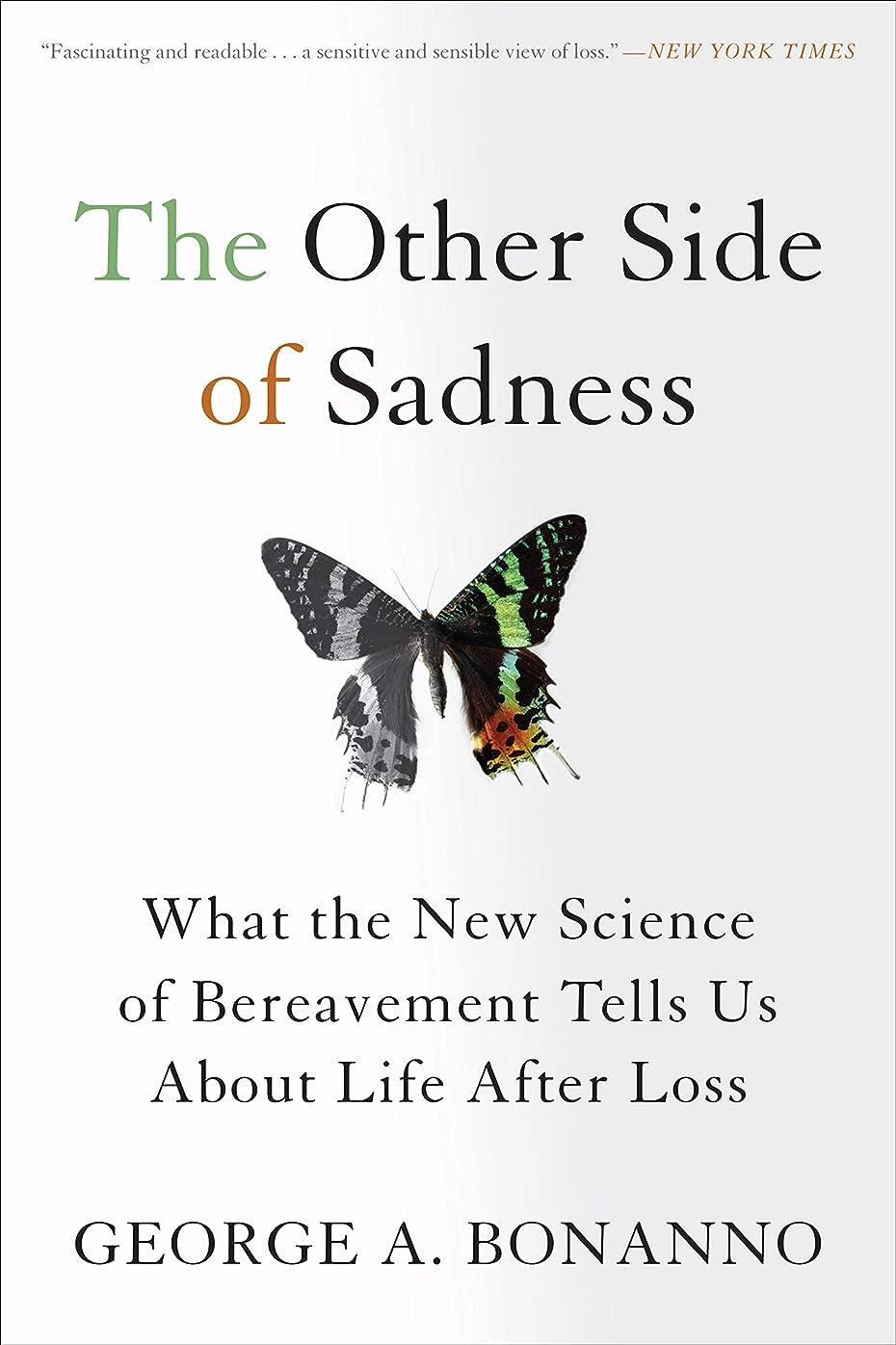 検閲流行している請負業者The Other Side of Sadness: What the New Science of Bereavement Tells Us About Life After Loss (English Edition)