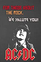 AC/DC - For Those About The Rock, We Salute You!: AC/DC Themed Cool Journal-Notebook!