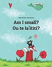 Am I small? Ou te la'ititi?: Children's Picture Book English-Samoan (Dual Language/Bilingual Edition)
