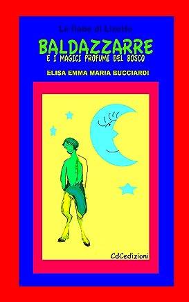 Baldazzarre e i magici profumi del bosco: Ebook (Le fiabe di Lizette, Lizette Chic)