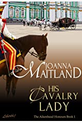His Cavalry Lady: A brotherhood of spies in Regency London (The Aikenhead Honours Book 1) Kindle Edition