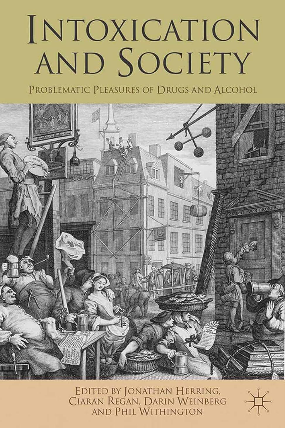 バンジージャンプ再集計規定Intoxication and Society: Problematic Pleasures of Drugs and Alcohol (English Edition)