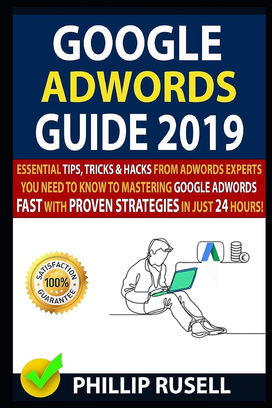 王子時折引用GOOGLE ADWORDS GUIDE 2019: Essential Tips, Tricks & Hacks From Adwords Experts You Need To Know To Mastering Google Adwords Fast With Proven Strategies In Just 24 Hours!
