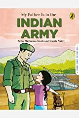 My Father is in the Indian Army Kindle Edition