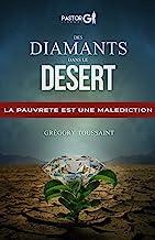 Des Diamants dans le Desert: La Pauvreté est une Malediction (French Edition)