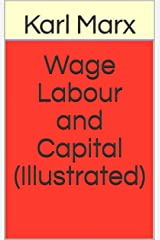 Wage Labour and Capital (Illustrated) (English Edition) eBook Kindle