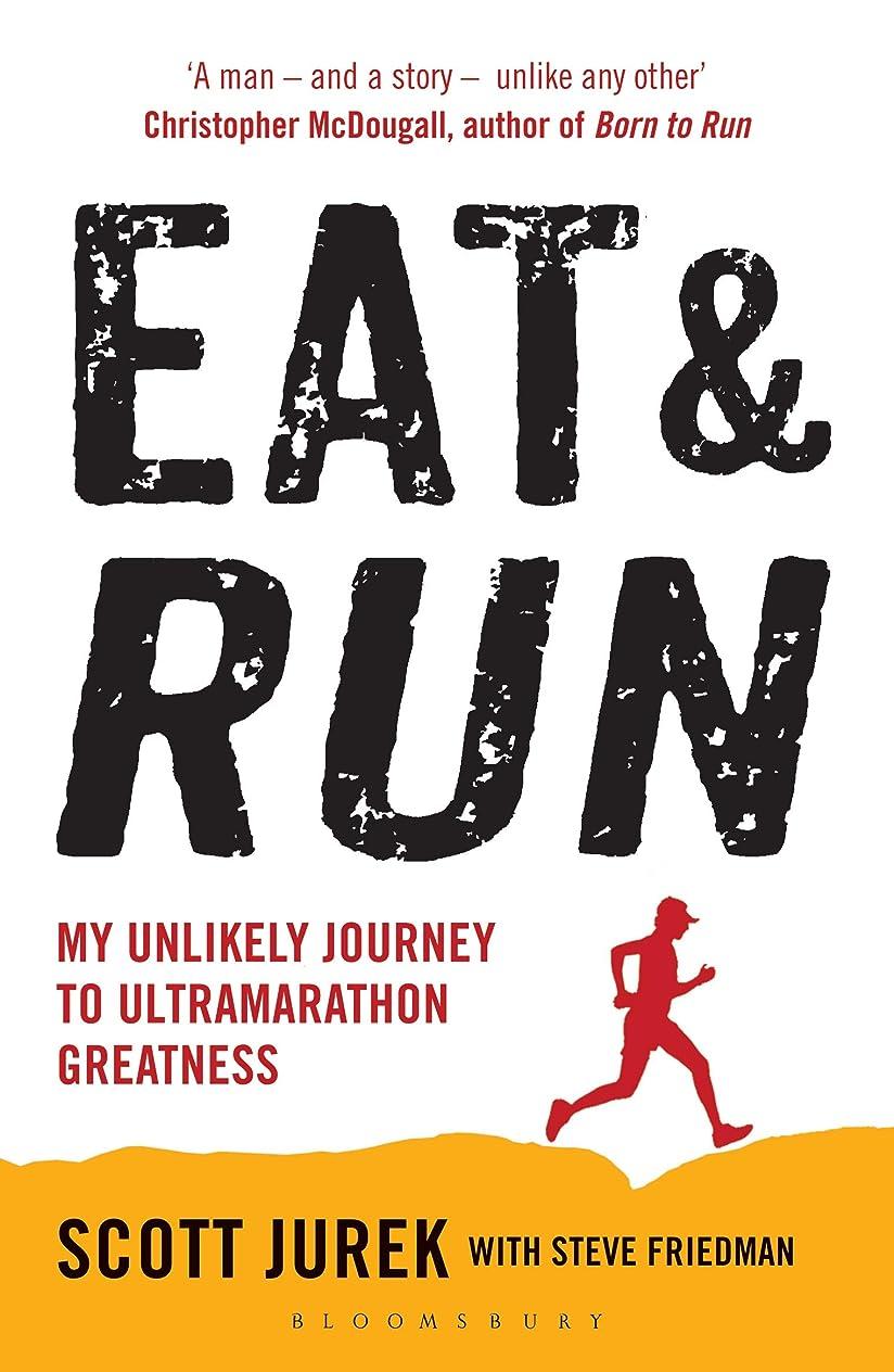 テクニカル火星一方、Eat and Run: My Unlikely Journey to Ultramarathon Greatness (English Edition)