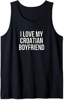 I Love My Croatian Boyfriend Tank Top