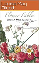 Flower Fables (Annotated) (English Edition)