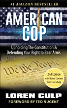 American Cop: Upholding the Constitution and Defending Your Right to Bear Arms