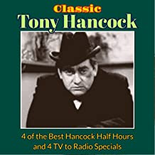 Classic Tony Hancock (4 of the Best Hancock Half Hours and 4 TV to Radio Specials)