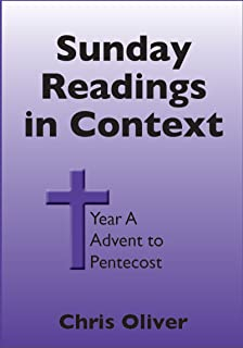 Sunday Readings in Context: Year A Advent to Pentecost