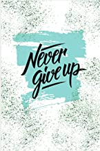 Never Give up: organizer planner for planning and achieving more daily