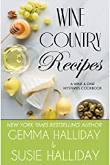Wine Country Recipes: A Wine & Dine Mysteries Cookbook Kindle Edition