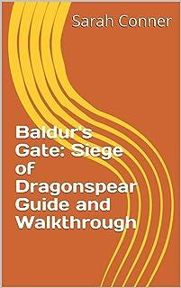 Baldur's Gate: Siege of Dragonspear Guide and Walkthrough