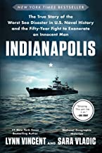Indianapolis: The True Story of the Worst Sea Disaster in U.S. Naval History and the Fifty-Year Fight to Exonerate an Inno...