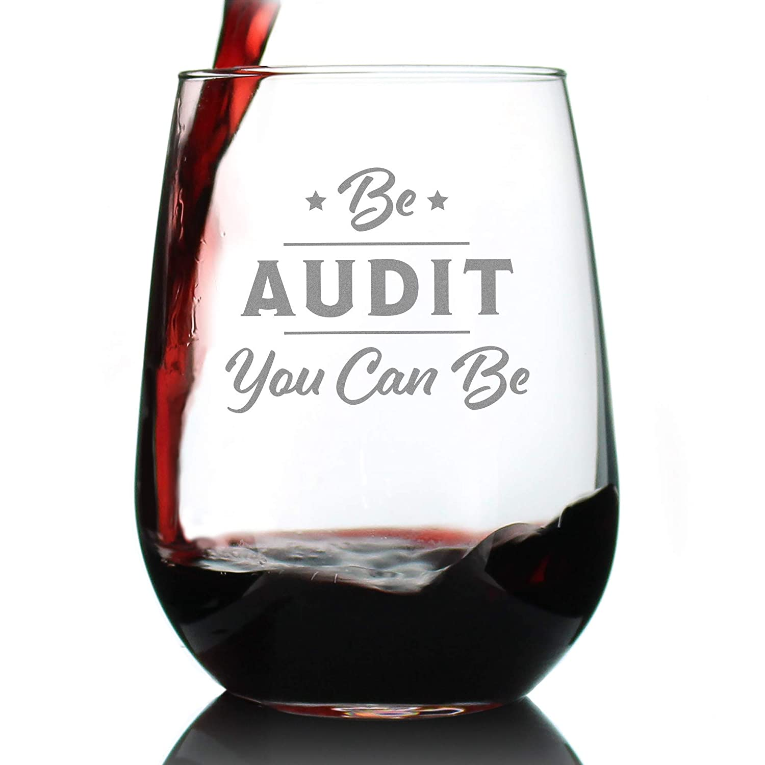 Be Audit You Same day shipping Can - Funny for Gift Wine Glass Accounting Limited time sale Accou