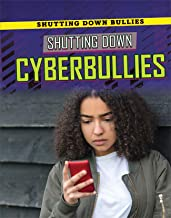 Shutting Down Cyberbullies (Shutting Down Bullies)