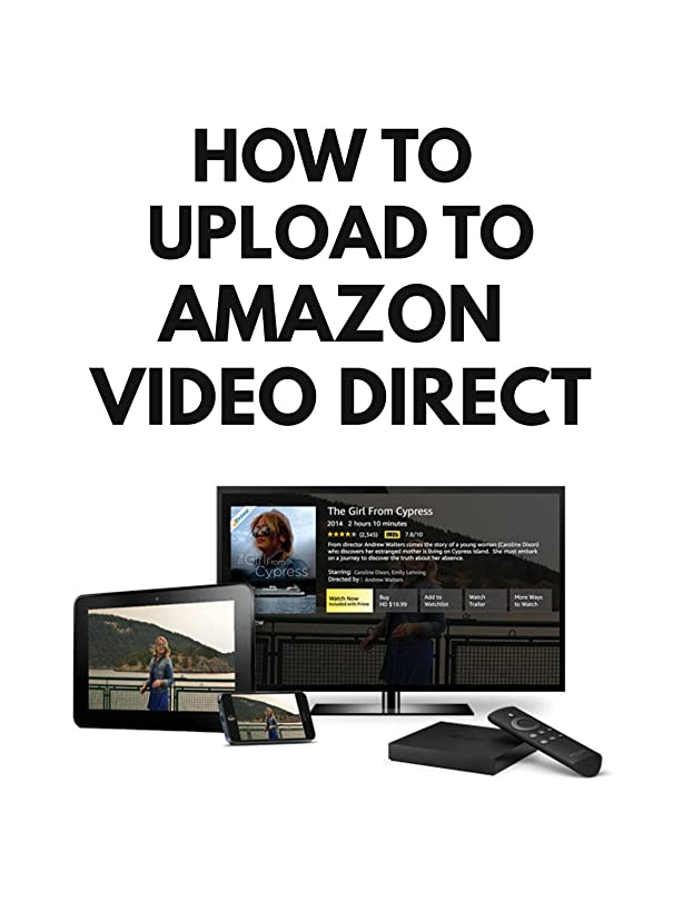 How to Upload Videos to Amazon Video Direct