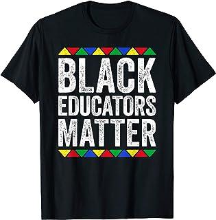 Black Educators Matter T-Shirt Black Pride Gift T-Shirt
