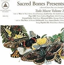 Sacred Bones Presents: Todo Muere Vol. 2