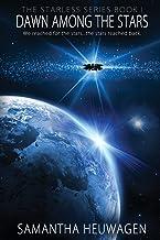 Dawn Among the Stars (The Starless Series) (Volume 1)