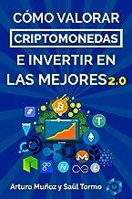 Bitcoin: Cómo Valorar Criptomonedas E Invertir En Las Mejores: Secretos Inéditos (Spanish Edition)