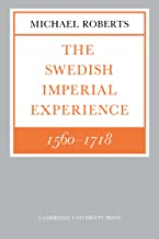 The Swedish Imperial Experience 1560–1718 (The Wiles Lectures) (English Edition)