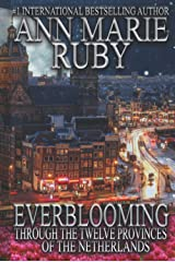 Everblooming: Through The Twelve Provinces Of The Netherlands Hardcover