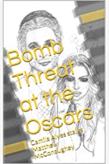 Bomb Threat at the Oscars: Camila Alves Stalks Matthew McConaughey Kindle Edition