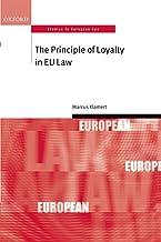 The Principle of Loyalty in EU Law (Oxford Studies in European Law)