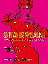 Starman - David Bowie's Ziggy Stardust Years