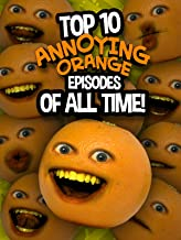Top 10 Annoying Orange Episodes of All Time!