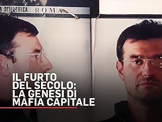 Il furto del secolo - La genesi di Mafia Capitale S1