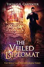 The Veiled Diplomat (The Reluctant Assassin)