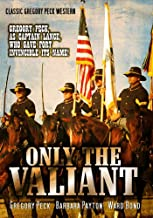 Only The Valiant: Classic Gregory Peck Western