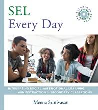 SEL Every Day: Integrating Social and Emotional Learning with Instruction in Secondary Classrooms (SEL Solutions Series)